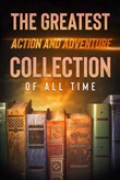 The Greatest Action and Adventure Collection of all Time