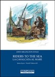 Riders to the sea­La cavalcata al mare