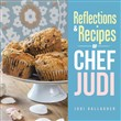 Reflections & Recipes of Chef Judi