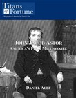 john jacob astor: america...