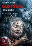 Guardami. Fotografie. Ediz. illustrata