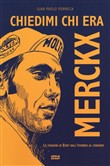 chiedimi chi era merckx. ...
