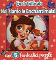 Noi siamo le Enchantimals! Libro puzzle. Enchantimals