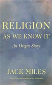 religion as we know it: a...