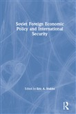 Soviet Foreign Economic Policy and International Security