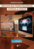 200 film sul podio olimpico. Cinema & giochi