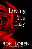 Loving You Easy (Loving on the Edge, Book 8)