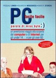 Pc facile facile... Parola di miss Byte