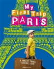 My First trip to Paris. A family's travel survival guide