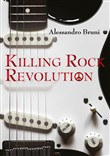 Killing rock revolution. Ediz. illustrata