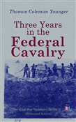 Three Years in the Federal Cavalry (Illustrated Edition)