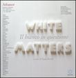 Athanor (2006-2007). Vol. 10: White matters