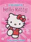 Il villaggio di Hello Kitty. Con DVD e CD. Ediz. deluxe Vol. 1