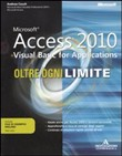Microsoft Access 2010. Visual Basic for applictions. Oltre ogni limite