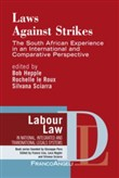 Laws against strikes. The South African experience in an internatinal and comparative perspective