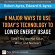 8 Major Ways to Use Today? Technology to Lower Energy Usage (and They Are Not Solar, Wind, and Nuclear)