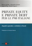 Private equity e private debt per le PMI italiane. Aspetti operativi, civilistici e fiscali