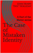 The Case of Mistaken Identity a Hart of the Matter series #1