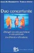 Duo concertante. Dialoghi tra vita quotidiana e vita spirituale tra Oriente e Occidente