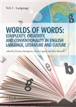 Worlds of words: complexity, creativity, and conventionality in english language, literature and culture. Vol. 1: Language