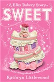 sweet (the bliss bakery t...