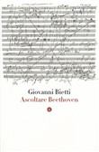 Ascoltare Beethoven. Con CD Audio