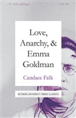 Love, Anarchy, & Emma Goldman