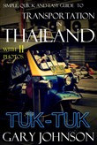 Simple, Quick and Easy Guide to Transportation in Thailand with 11 Photos. Tuk-Tuk.