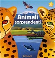 Animali sorprendenti. Animal world. Ediz. a colori