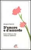 D'amore e d'accordo. Come vivere in due restando differenti