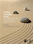 Leading, Managing, Caring: Understanding Leadership and Management in Health and Social Care