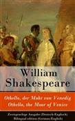 Othello, der Mohr von Venedig / Othello, the Moor of Venice - Zweisprachige Ausgabe (Deutsch-Englisch) / Bilingual edition (German-English)