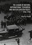 The League of Nations, International Terrorism, and British Foreign Policy, 1934–1938