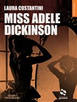 Miss Adele Dickinson. Diario vittoriano. Vol. 3