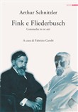 Fink e Fliederbusch. Commedia in tre atti