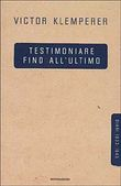 Testimoniare fino all'ultimo
