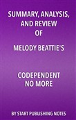 Summary, Analysis, and Review of Melody Beattie's Codependent No More