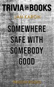 Somewhere Safe with Somebody Good by Jan Karon (Trivia-On-Books)