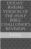 Douay Rheims Version Bible: Challoner's Revision