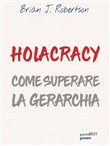 Holacracy. Come superare la gerarchia