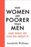 Why Women Are Poorer Than Men and What We Can Do About It