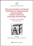 Discursive practices and textual realizations in organizational communication. Product and process, frontstage and backstage. Conference proceedings...