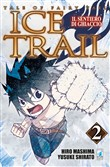 Il sentiero di ghiaccio. Tale of fairy tail. Ice trail. Vol. 2