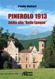 Pinerolo 1913. Addio alla «Belle Epoque»