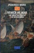 Venice at War. The great battles of the Serenissima