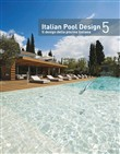 Italian pool design. Il design della piscina italiana. Ediz. bilingue. Vol. 5