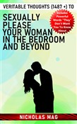 Veritable Thoughts (1487 +) to Sexually Please Your Woman in the Bedroom and Beyond