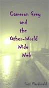 Cameron Grey And The Other-World Wide Web