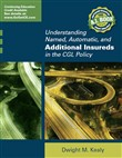 Understanding Named, Automatic and Additional Insureds in the CGL Policy