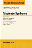 Takotsubo Syndrome, An Issue of Heart Failure Clinics, E-Book
